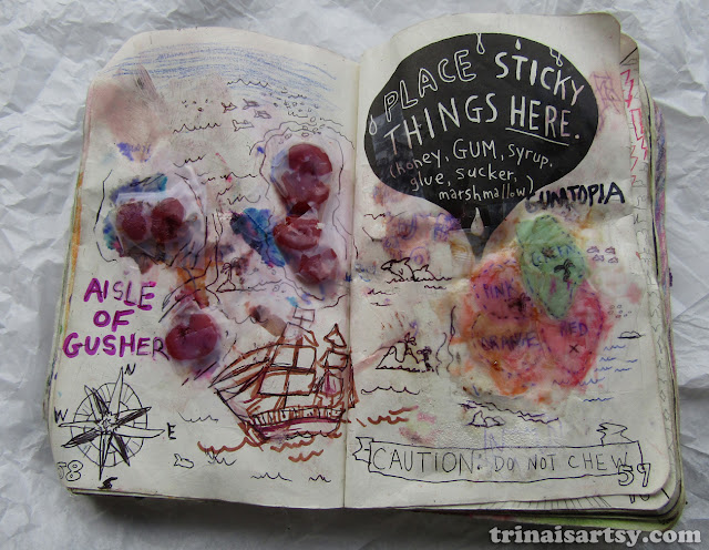 Wreck this Journal -  Place sticky things here... like gum and gushers