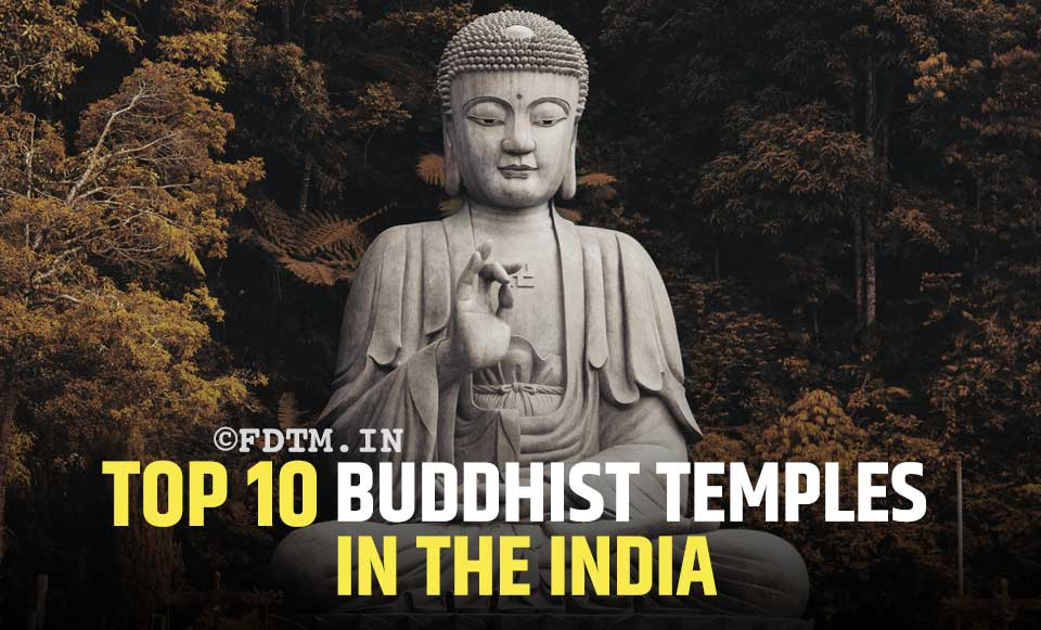 List of Top 10 Buddhist Temples In India