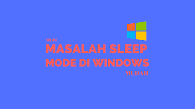 Solusi Masalah Sleep Mode Windows 5