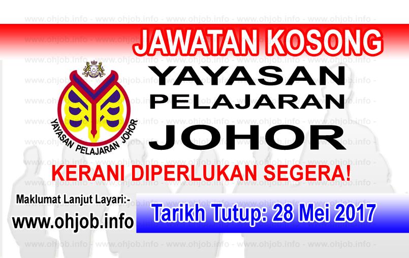 Jawatan Kerja Kosong YPJ - Yayasan Pelajaran Johor logo www.ohjob.info mei 2017