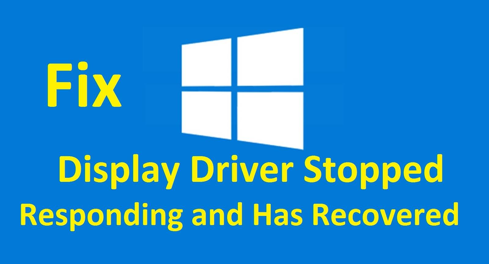 Display Driver Stopped Working And Has Recovered Windows 10