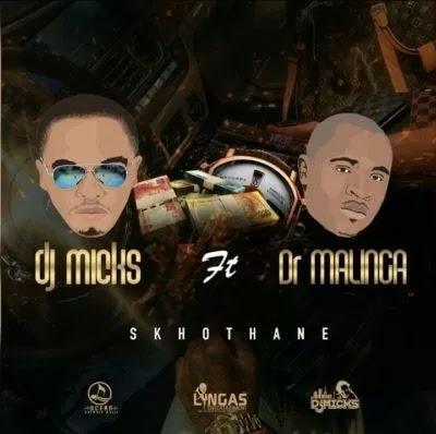 DJ Micks - Skhothane (feat. Dr. Malinga)