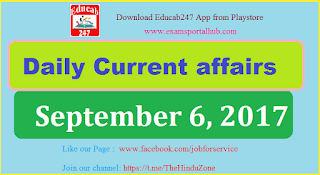 Daily Current affairs -  September 6th, 2017 for all competitive exams