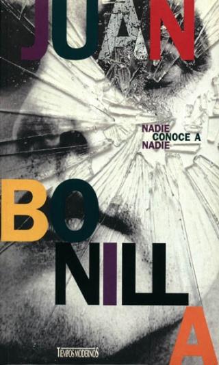 Nadie conoce a nadie – Juan Bonilla