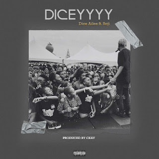 DOWNLOAD MUSIC: DICE AILES FT SOJI – DICEYYYY