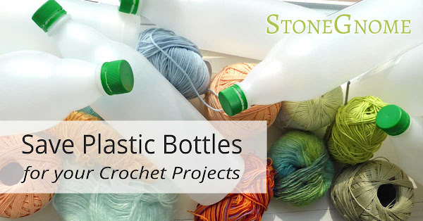Save Plastic Bottles for Your Crochet Projects