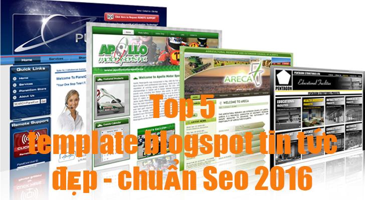 Top 5 template blogspot tin tức đẹp chuẩn seo 2016