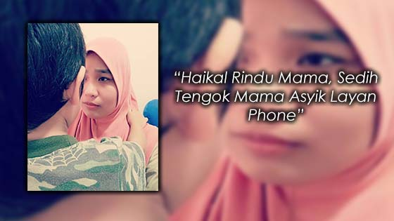 Ibu Terlalu Asyik Layan Handphone Abai Anak, Sehinggalah..