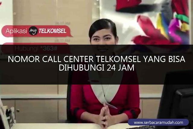 call center telkomsel yang bisa anda hubungi