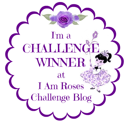 "Winner of June 2014""I am Roses Challenge Blog"""