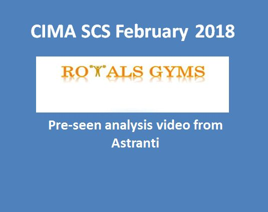 SCS February 2018 -  Pre-seen video analysis - CIMA Strategic Case Study - Royals Gyms