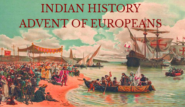 Indian History Advent of Europeans