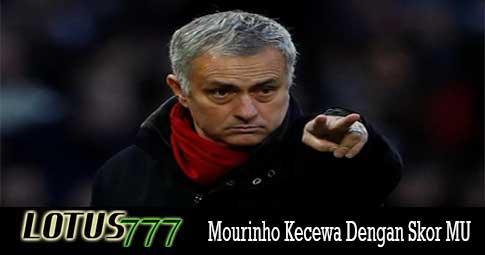 Mourinho Kecewa Dengan Skor MU