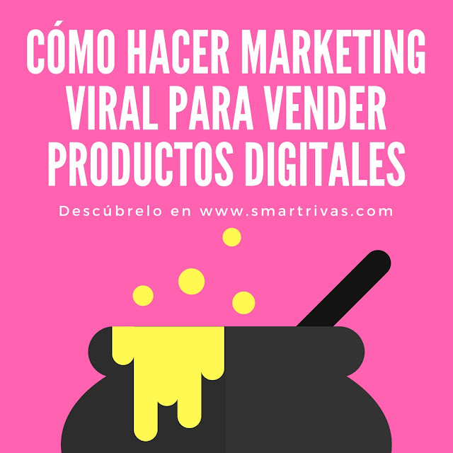 Cómo hacer Marketing Viral para Vender productos digitales