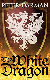 The White Dragon (Catalan Chronicles Book 2) by Peter Darman