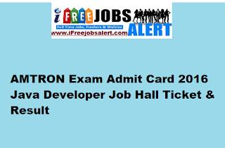 AMTRON Exam Admit Card 2016 Java Developer Job Hall Ticket & Result