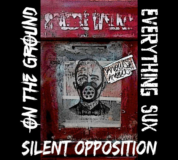 Silent Opposition, On The Ground and Everything Sux stream new split