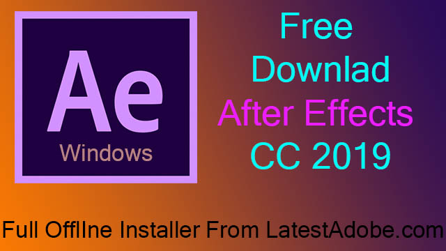 Adobe After Effects CC 2019 Free Download Full version 16.1.2.55 for Windows - LatestAdobe