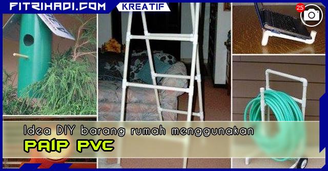 DIY Idea Bina Barangan Rumah Dari Paip PVC