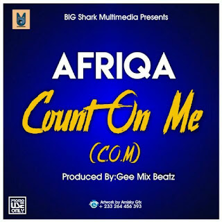 Afriqa – Count On Me (C.O.M) (Prod. By Gee Mix Beatz)