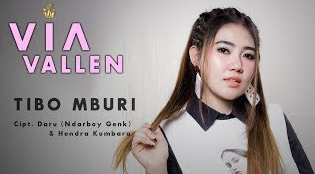 Lagu Via Vallen Tibo Mburi Mp3