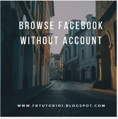 Browse Facebook without Account