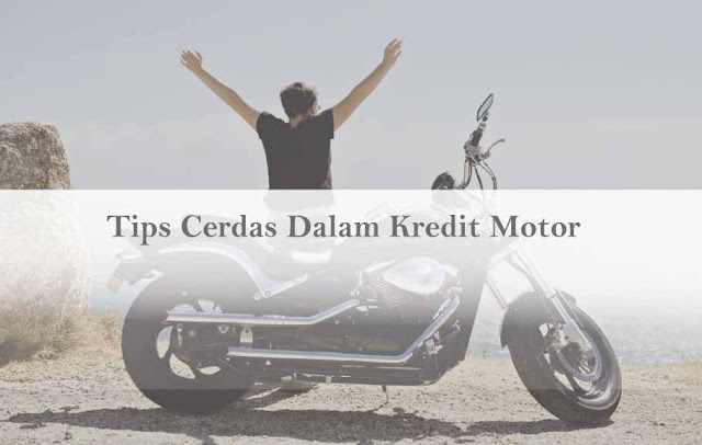 Sebelum Kredit Motor Baru, Baca Dulu Tips Cerdas Kredit Motor Ini
