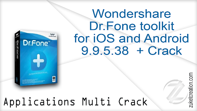 Wondershare Dr.Fone toolkit for iOS and Android 9.9.5.38  + Crack