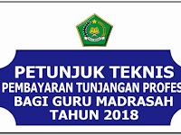 Petunjuk Teknis Pembayaran Tunjangan Sertisikasi Guru Madrasah Tahun Anggaran 2018