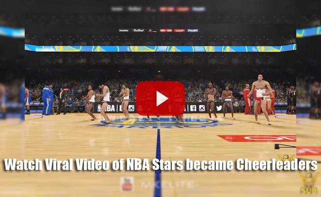 Watch Viral Video of NBA Stars became Cheerleaders