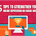 5 TIPS TO STRENGTHEN YOUR ONLINE REPUTATION ON SOCIAL MEDIA!
