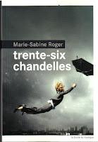 http://perfect-readings.blogspot.fr/2014/12/marie-sabine-roger-trente-six-chandelles.html