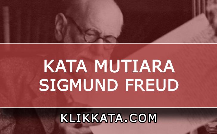 Kumpulan Kata Kata Mutiara dari Pemikiran Sigmund Freud