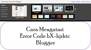 Cara Mengatasi Error Code bX-hjzhtc Blogger