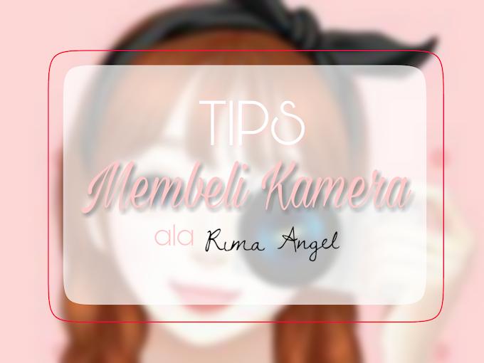 Tips Membeli Kamera ala Rima Angel