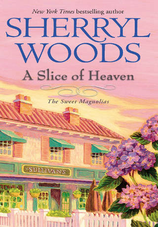 Sherryl Woods - A Slice of Heaven