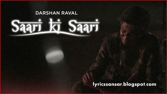 Saari Ki Saari Lyrics By Darshan Raval