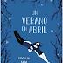 """Reseña de """"Un verano en Abril"""" por Cecilia Saia"""