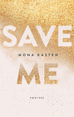 Save me- Mona Kasten (PRZEDPREMIEROWO)