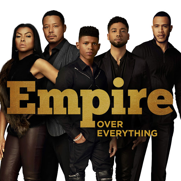 Empire Cast - Over Everything (feat. Jussie Smollett & Yazz) - Single Cover