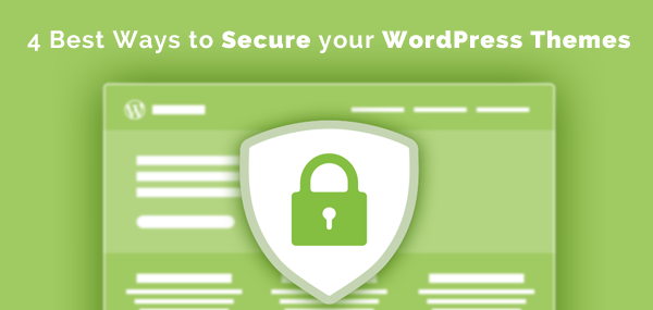4 Best Ways to Secure your WordPress Themes in 2016
