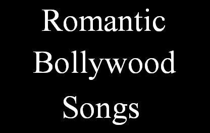हिंदी रोमांटिक बॉलीवुड गाने - Hindi Romantic Bollywood Songs List