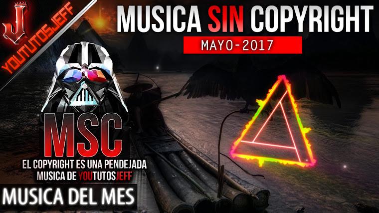 Música sin copyright | Mayo - 2017 | ElCopyrightEsUnaPendejada