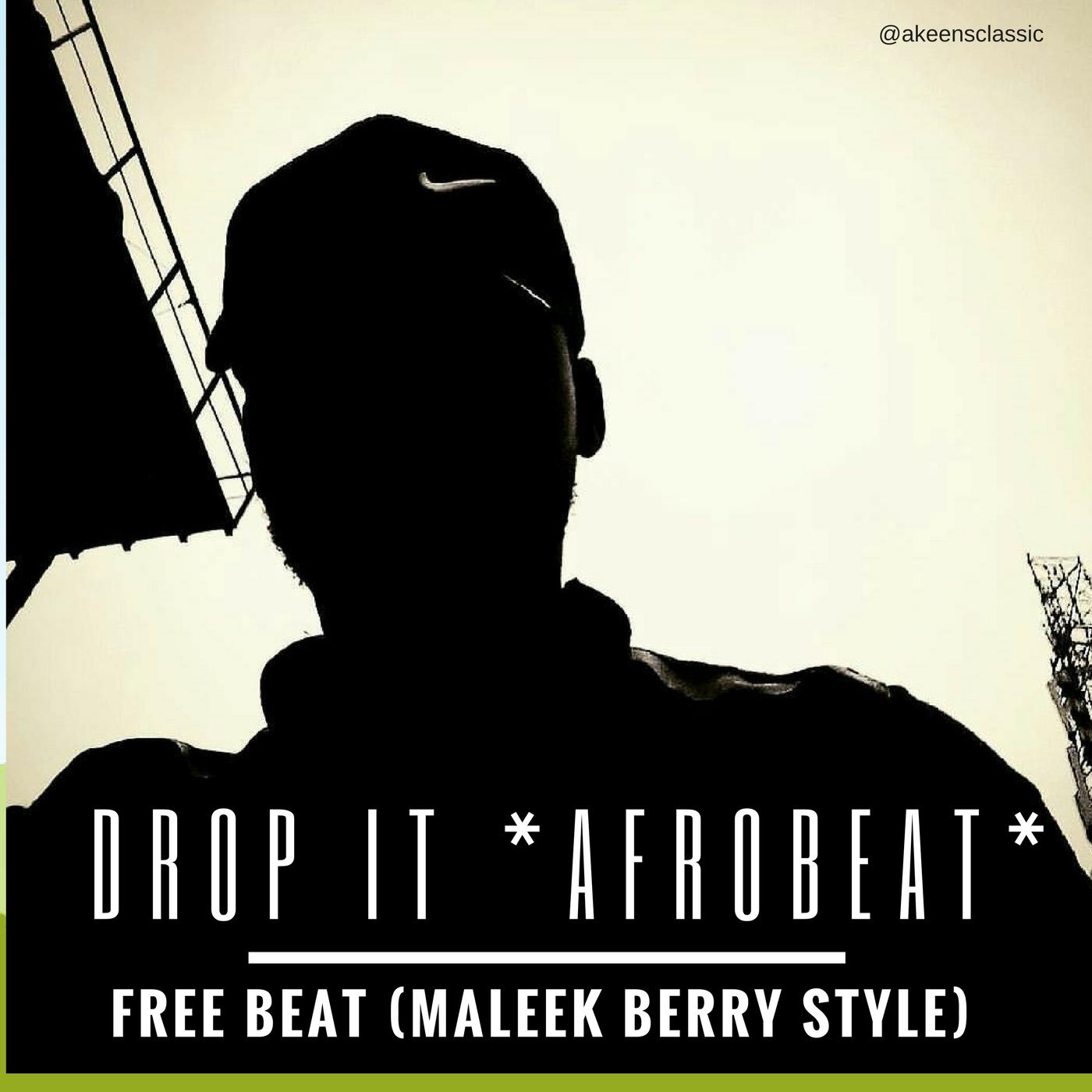 FREE BEAT: DROP IT (AFROBEAT INSTRUMENTAL PROD  AKEENS