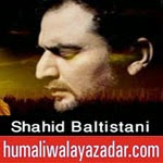 http://www.humaliwalayazadar.com/2014/10/shahid-baltistani-nohay-2015.html