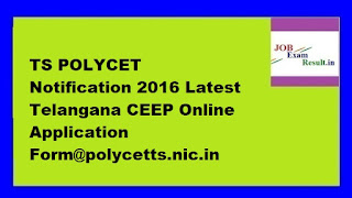 TS POLYCET Notification 2016 Latest Telangana CEEP Online Application Form@polycetts.nic.in