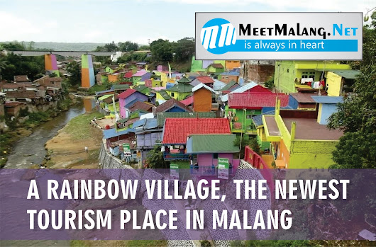 A Rainbow Village, the Newest Tourism Place in Malang