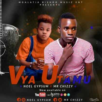 Download Mp3 | Noel Gypsum x Chizzy - Vya Utamu