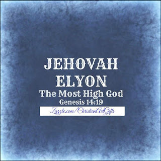 Jehovah Elyon from Genesis 14:9 which is The Most High God.