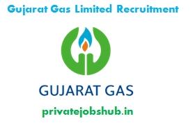 Gujarat Gas Limited Recruitment